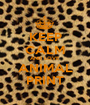 KEEP CALM AND LOVE ANIMAL PRINT - Personalised Poster A1 size