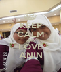 KEEP CALM AND LOVE ANIN - Personalised Poster A1 size