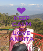 KEEP CALM AND LOVE ANKITA - Personalised Poster A1 size