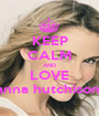 KEEP CALM AND LOVE anna hutchison  - Personalised Poster A1 size