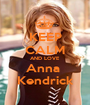 KEEP CALM AND LOVE Anna  Kendrick - Personalised Poster A1 size