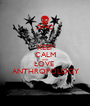 KEEP CALM AND LOVE  ANTHROPOLOGY - Personalised Poster A1 size