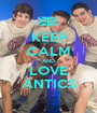 KEEP CALM AND LOVE ANTICS - Personalised Poster A1 size