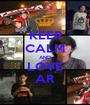 KEEP CALM AND LOVE AR - Personalised Poster A1 size