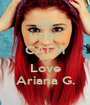 KEEP CALM AND Love Ariana G. - Personalised Poster A1 size