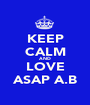 KEEP CALM AND LOVE ASAP A.B - Personalised Poster A1 size