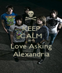 KEEP CALM and Love Asking Alexandria - Personalised Poster A1 size