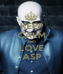 KEEP CALM AND LOVE ASP - Personalised Poster A1 size