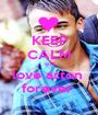 KEEP CALM and love aston  forever  - Personalised Poster A1 size