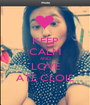 KEEP CALM AND LOVE ATE CLOIE - Personalised Poster A1 size