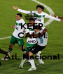 KEEP CALM AND Love Atl. Nacional - Personalised Poster A1 size