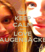 KEEP CALM AND LOVE AUGENSÄCKE - Personalised Poster A1 size