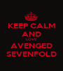 KEEP CALM AND LOVE AVENGED SEVENFOLD - Personalised Poster A1 size