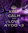 KEEP CALM AND LOVE AYOO <3 - Personalised Poster A1 size