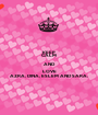 KEEP CALM AND LOVE AZRA, DINA, ESLEM AND SARA. - Personalised Poster A1 size