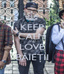 KEEP CALM AND LOVE BĂIEŢII - Personalised Poster A1 size