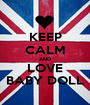 KEEP CALM AND LOVE BABY DOLL - Personalised Poster A1 size