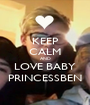 KEEP CALM AND LOVE BABY  PRINCESSBEN  - Personalised Poster A1 size