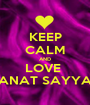KEEP CALM AND LOVE  BANAT SAYYAR - Personalised Poster A1 size