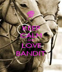 KEEP CALM AND LOVE BANDIT - Personalised Poster A1 size