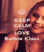 KEEP CALM AND LOVE Barbie Klaus - Personalised Poster A1 size