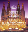 KEEP CALM AND LOVE  BARCELONA! - Personalised Poster A1 size