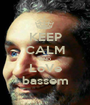 KEEP CALM AND LoVe bassem - Personalised Poster A1 size
