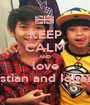 KEEP CALM AND love Bastian and Iqbaale - Personalised Poster A1 size