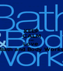 KEEP CALM AND Love  Bath and Body Works - Personalised Poster A1 size