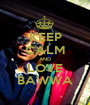 KEEP CALM AND LOVE BAWWA - Personalised Poster A1 size