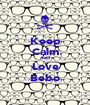 Keep Calm And Love Bebo - Personalised Poster A1 size