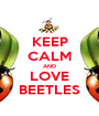 KEEP CALM AND LOVE BEETLES - Personalised Poster A1 size
