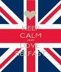 KEEP CALM AND LOVE  BELFAST - Personalised Poster A1 size