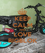 KEEP CALM AND LOVE BIGBLOK - Personalised Poster A1 size