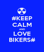#KEEP CALM AND LOVE BIKERS# - Personalised Poster A1 size