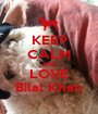 KEEP CALM AND LOVE Bilal Khan - Personalised Poster A1 size