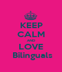 KEEP CALM AND LOVE  Bilinguals - Personalised Poster A1 size