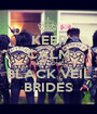 KEEP CALM AND LOVE BLACK VEIL BRIDES - Personalised Poster A1 size