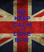KEEP CALM AND LOVE BLW - Personalised Poster A1 size