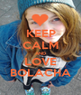 KEEP CALM AND LOVE BOLACHA - Personalised Poster A1 size