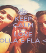 KEEP CALM AND LOVE BOLLA E FLA <3 - Personalised Poster A1 size