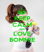 KEEP CALM AND LOVE BOMMIE - Personalised Poster A1 size
