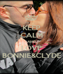 KEEP CALM AND LOVE BONNIE&CLYDE - Personalised Poster A1 size