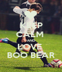 KEEP CALM  AND LOVE  BOO BEAR - Personalised Poster A1 size