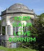 KEEP CALM AND LOVE BORNEM - Personalised Poster A1 size