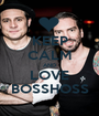 KEEP CALM AND LOVE BOSSHOSS - Personalised Poster A1 size
