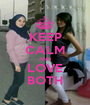KEEP CALM AND LOVE BOTH - Personalised Poster A1 size