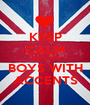 KEEP CALM AND LOVE BOYS WITH ACCENTS - Personalised Poster A1 size