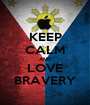 KEEP CALM AND LOVE BRAVERY - Personalised Poster A1 size