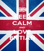 KEEP CALM AND LOVE BRITIAN - Personalised Poster A1 size